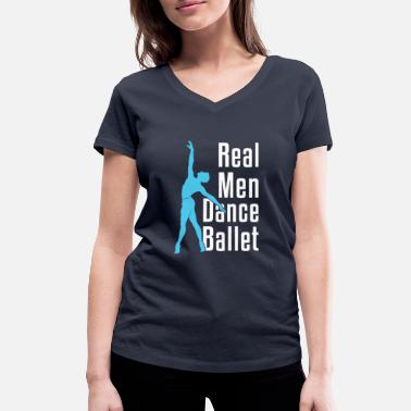 Male Dancer Real Men Dance Ballet Male Dancer - Women's Organic V-Neck T-Shirt