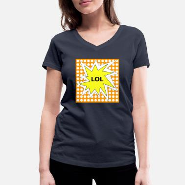 LOL - Women's Organic V-Neck T-Shirt