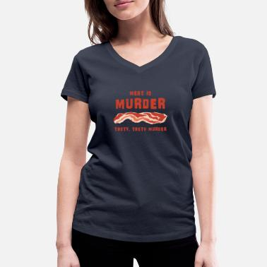 Tasty Meat Is Murder Tasty, Tasty Murder Funny Food - Women's Organic V-Neck T-Shirt