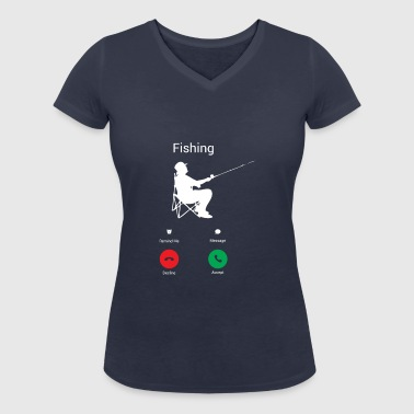 THE FISH CALL ME! FISHING CALLING! FISHING SHIRT! - Women's Organic V-Neck T-Shirt by Stanley & Stella