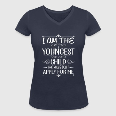 I am the youngest child rules don't apply for me - Women's Organic V-Neck T-Shirt by Stanley & Stella