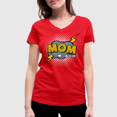 Mom saves the day - Women's Organic V-Neck T-Shirt by Stanley & Stella