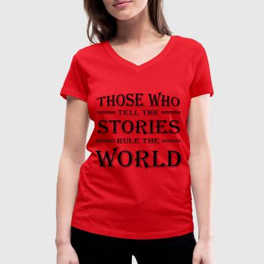 Those who tell the stories rule the world - Women's Organic V-Neck T-Shirt by Stanley & Stella