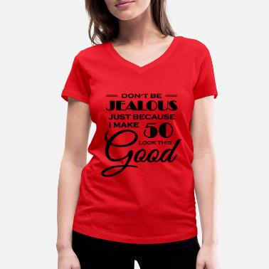 Looks 50s I make 50 look this good - Women's Organic V-Neck T-Shirt by Stanley & Stella