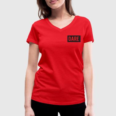 DARE - Dare - RED color - Women's Organic V-Neck T-Shirt by Stanley & Stella