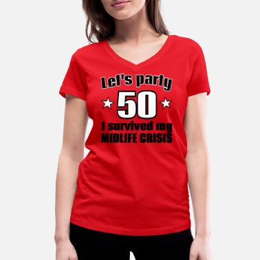 Funny 50th Birthday Party 50 Birthday - Women's Organic V-Neck T-Shirt by Stanley & Stella
