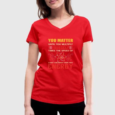 You matter - Women's Organic V-Neck T-Shirt by Stanley & Stella