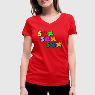 sex sex sex - Women's Organic V-Neck T-Shirt by Stanley & Stella