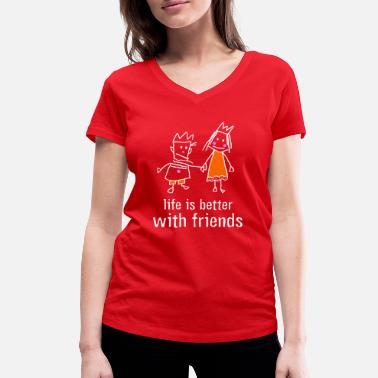 Group Life is better with friends. Queen crown friends - Women's Organic V-Neck T-Shirt by Stanley & Stella