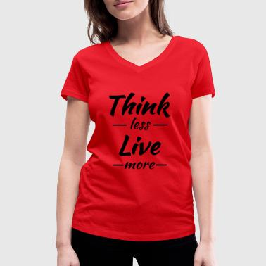 Think less, live more - T-shirt bio col V Stanley & Stella Femme