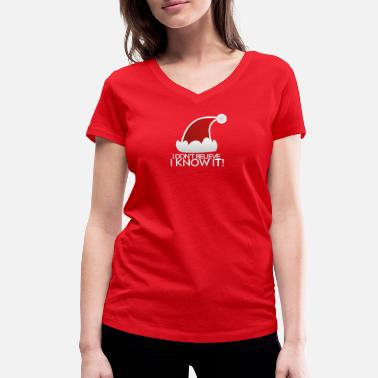 Believe I do not believe in Santa Claus. I know it! - Women's Organic V-Neck T-Shirt by Stanley & Stella