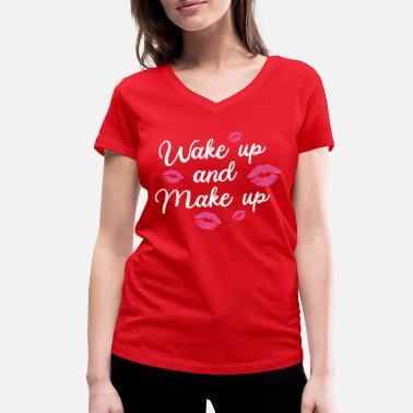 Make Up WAKE UP AND MAKE UP - Women's Organic V-Neck T-Shirt by Stanley & Stella