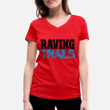 Filthy Slogans raving trails - Women's Organic V-Neck T-Shirt by Stanley & Stella
