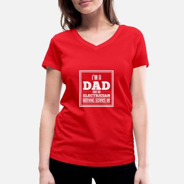 Epic Dad Humor Funny Electrician Dad Sarcastic Dads gift - Women's Organic V-Neck T-Shirt