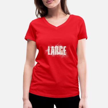 Large large - Women's Organic V-Neck T-Shirt