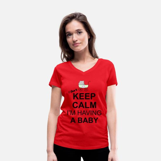 Funny Pregnancy T-Shirts - i cant keep calm i am having a baby - Women's Organic V-Neck T-Shirt red