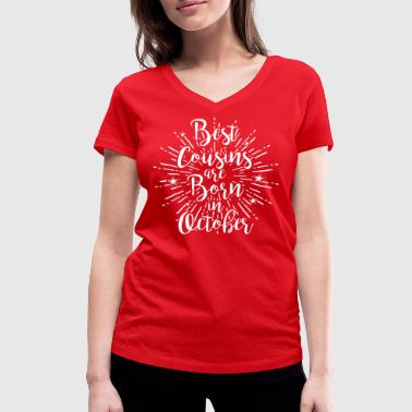 Best cousins are born in October - Frauen Bio-T-Shirt mit V-Ausschnitt von Stanley & Stella