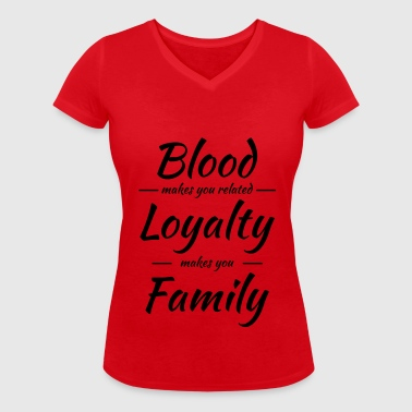 Blood, Loyalty, Family - Women's Organic V-Neck T-Shirt by Stanley & Stella