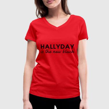 Hallyday is the new black - T-shirt bio col V Stanley & Stella Femme