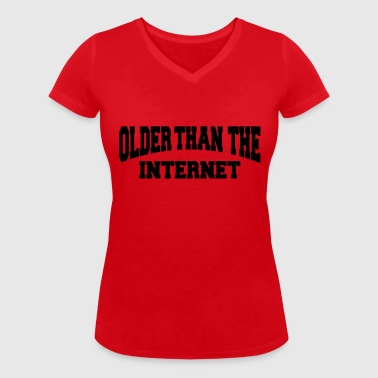 Older than the internet - Women's Organic V-Neck T-Shirt by Stanley & Stella