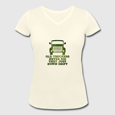 Trucker / Truck Driver: Old Truckers Never Die. They - Women's Organic V-Neck T-Shirt by Stanley & Stella