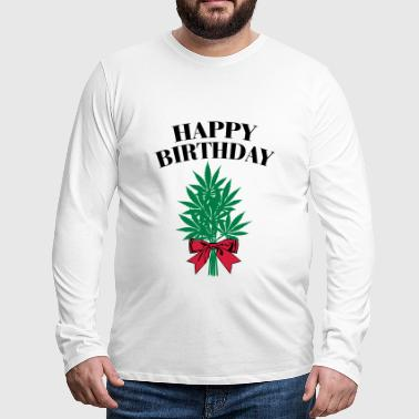 Cannabis - Happy Birthday  - T-shirt manches longues Premium Homme
