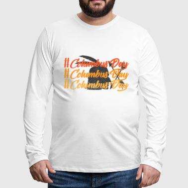 Christopher Columbus Memorial Day Commemoration helgdag - Långärmad premium-T-shirt herr