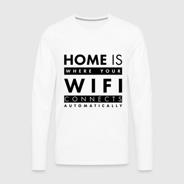 Home is where your wifi connects automatically - Männer Premium Langarmshirt
