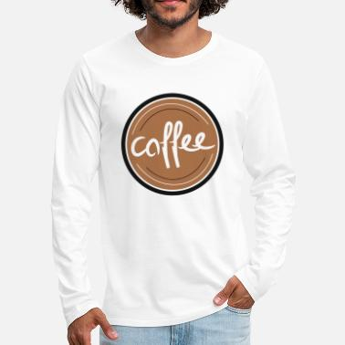 Coffee Bean Coffee / coffee bean / coffee - Men's Premium Longsleeve Shirt