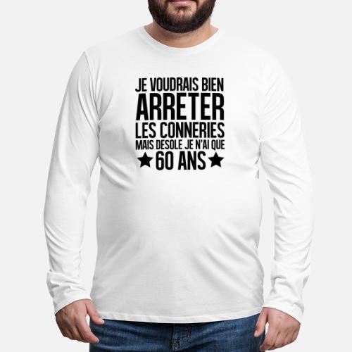 66e42da422d1d désolé je n ai que 60 ans T-shirt manches longues premium Homme