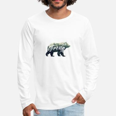 be strong, strong. Bear, forest - Men's Premium Longsleeve Shirt