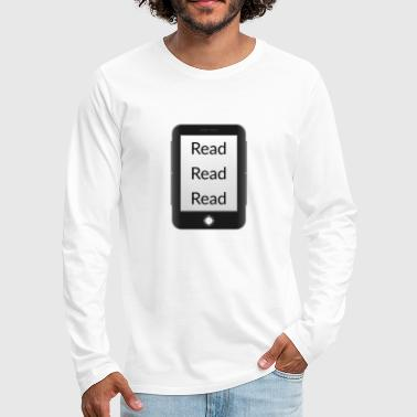Read Read read read! Ebook reader - Men's Premium Longsleeve Shirt