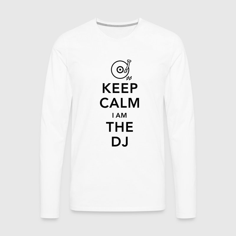 keep calm i am deejay dj - Camiseta de manga larga premium hombre
