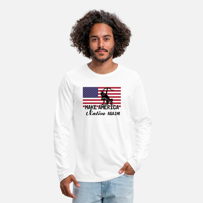 America Long Sleeve Shirts - Make America Native again - Men's Premium Longsleeve Shirt white
