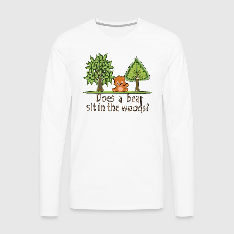Does a bear sit in the woods? - Men's Premium Longsleeve Shirt