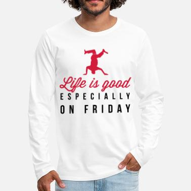 Hydrogen Life is good on Friday - Men's Premium Longsleeve Shirt