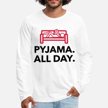 Since Underwear Throughout the day in your pajamas! - Men's Premium Longsleeve Shirt