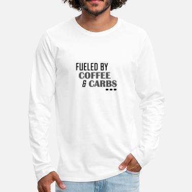 Suchen Fueled by Coffe and Carbs - Männer Premium Langarmshirt