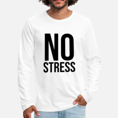 Stress no stress - Men's Premium Longsleeve Shirt