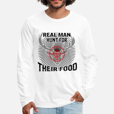 Real man hunt for their food - Men's Premium Longsleeve Shirt
