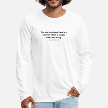 Henry For every problem there is a solution which is sim - Männer Premium Langarmshirt