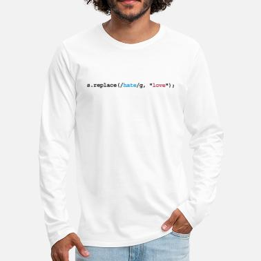 Slogan replace hate with love - Männer Premium Langarmshirt