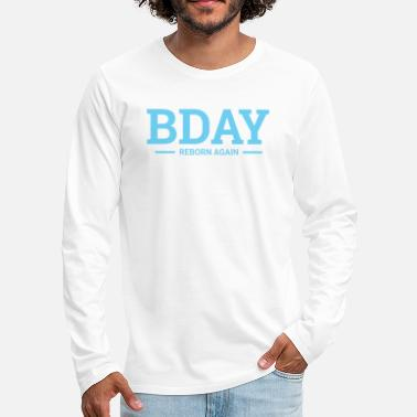Bday T-SHIRT BDAY - T-shirt manches longues premium Homme