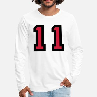 Eleven The number 11 - number eleven - Men's Premium Longsleeve Shirt