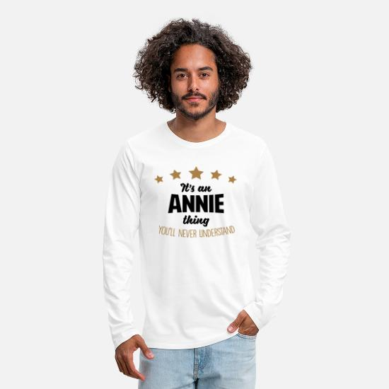 Thing Long Sleeve Shirts - It's an annie name thing stars never unde - Men's Premium Longsleeve Shirt white