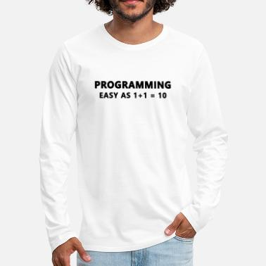 Program Funny programmer binary system coding - Men's Premium Longsleeve Shirt