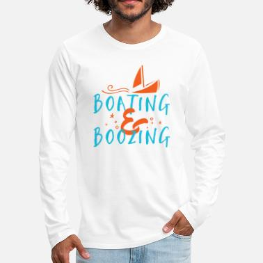 Booze Boating and Boozing - Men's Premium Longsleeve Shirt