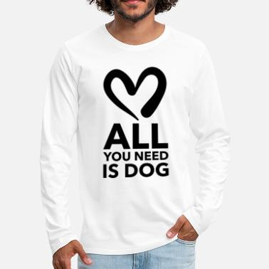 all you need is dog - Männer Premium Langarmshirt