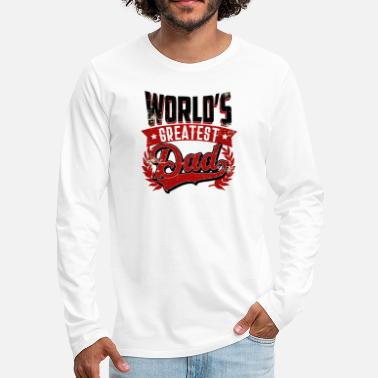 Fathers Day Worlds greatest dad - world's best dad - father's - Men's Premium Longsleeve Shirt