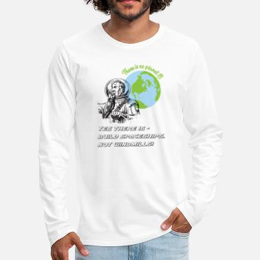No Planet B - or is there? - Männer Premium Langarmshirt
